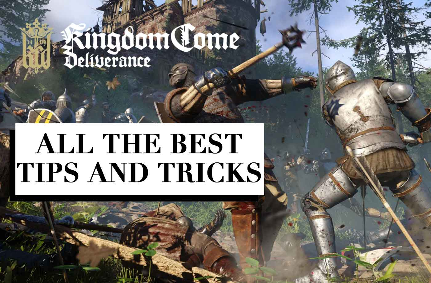 Kingdom Come Deliverance Tips And Tricks To Be A True Knight Of The