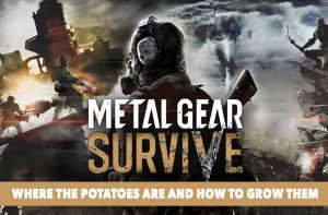 find-potaoes-and-grow-them-metal-gear-survive