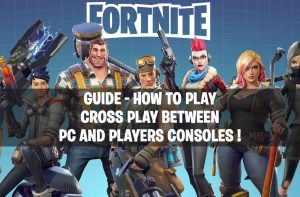 fortnite-guide-to-play-cross-play-consoles-and-pc