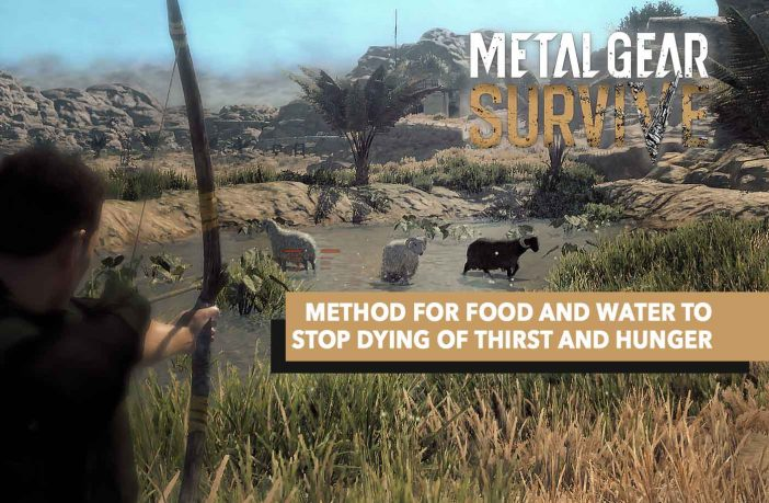 tips-metal-gear-survive-tricks-food-and-water