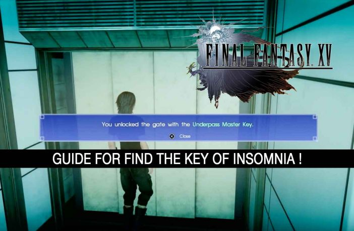 guide-final-fantasy-15-key-of-insomnia-underpass-master-key