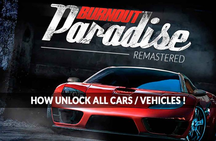 burnout-paradise-remastered-how-unlock-all-cars