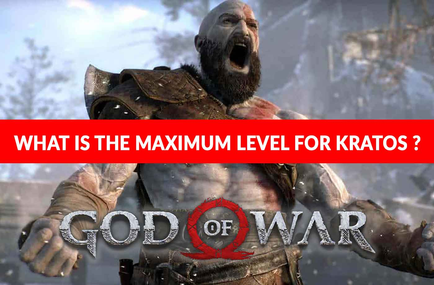 God Of War Ps4 What Is The Maximum Level Kratos Can Reach
