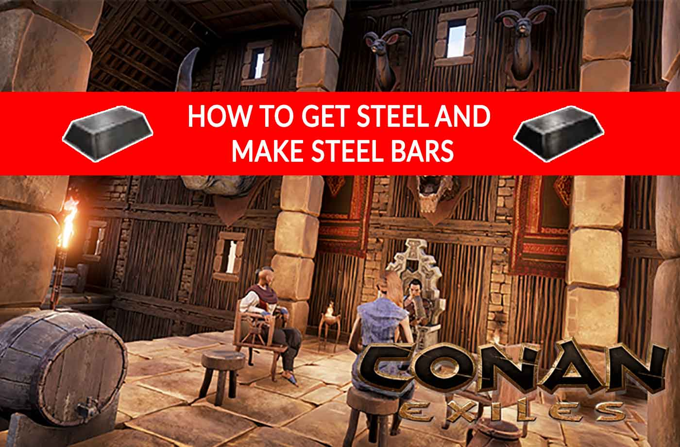 Wiki Conan Exiles how to get steel and make steel bars