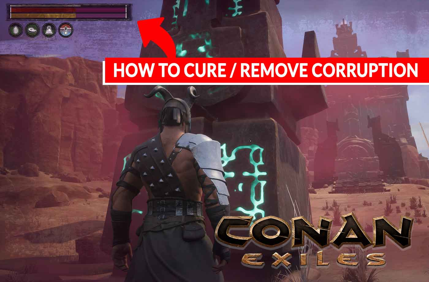 Conan Exiles how to cure / remove corruption and what it is