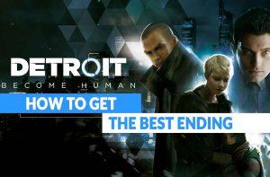 how-get-best-ending-detroit-become-human