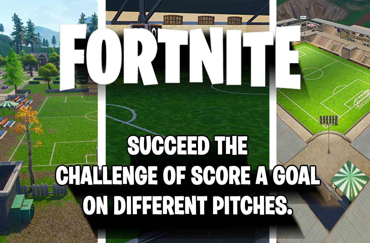 fortnite where the challenge soccer pitches of week 7 season 4 are located - fortnite week 7 football