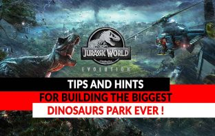 jurassic-world-evolution-the-bests-tips-and-hints