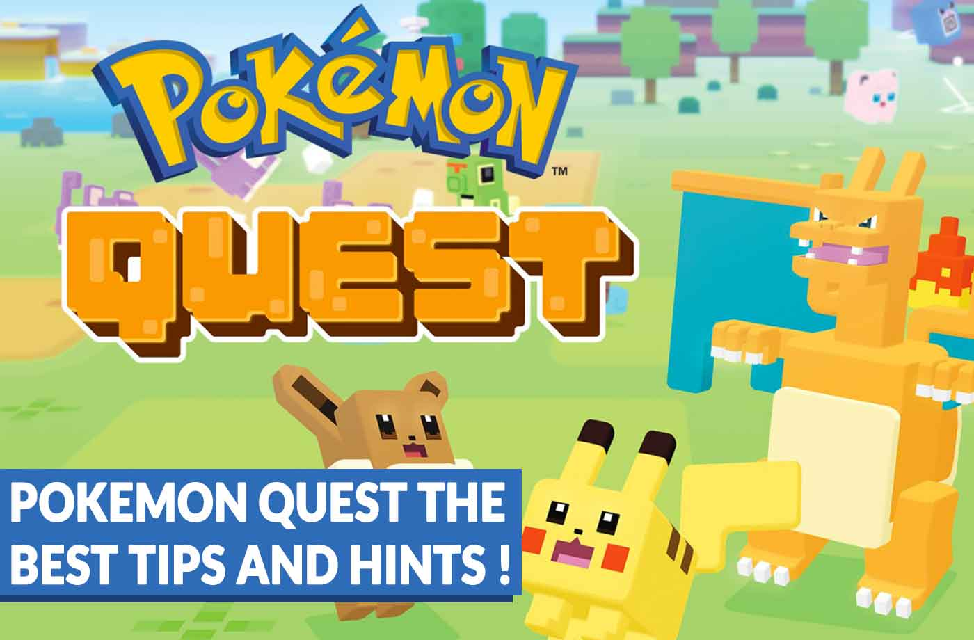 guide pokemon quest tips and hints to become the best trainer of the
