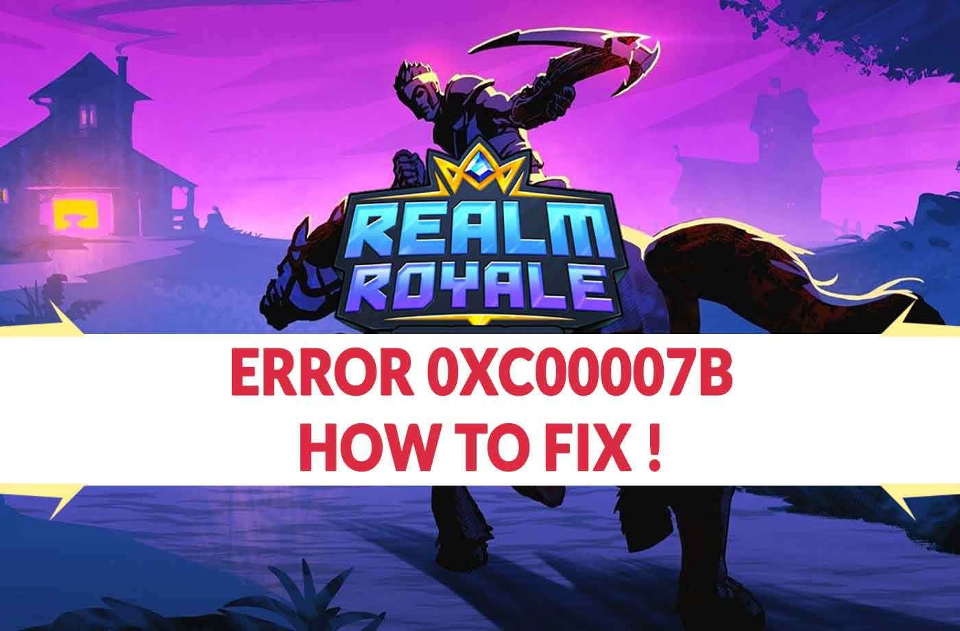 Realm Royale error 0xc00007b how to fix this problem | kill-the-game