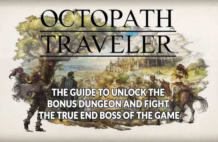 octopath-traveler-the-guide-for-unlock-the-true-end-boss