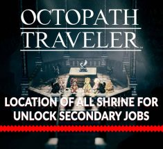 Guide Octopath Traveler Location Of All shrine And Classes / Secondary Jobs