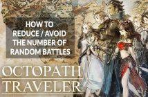 wiki-octopath-traveler-avoid-reduce-fight-random