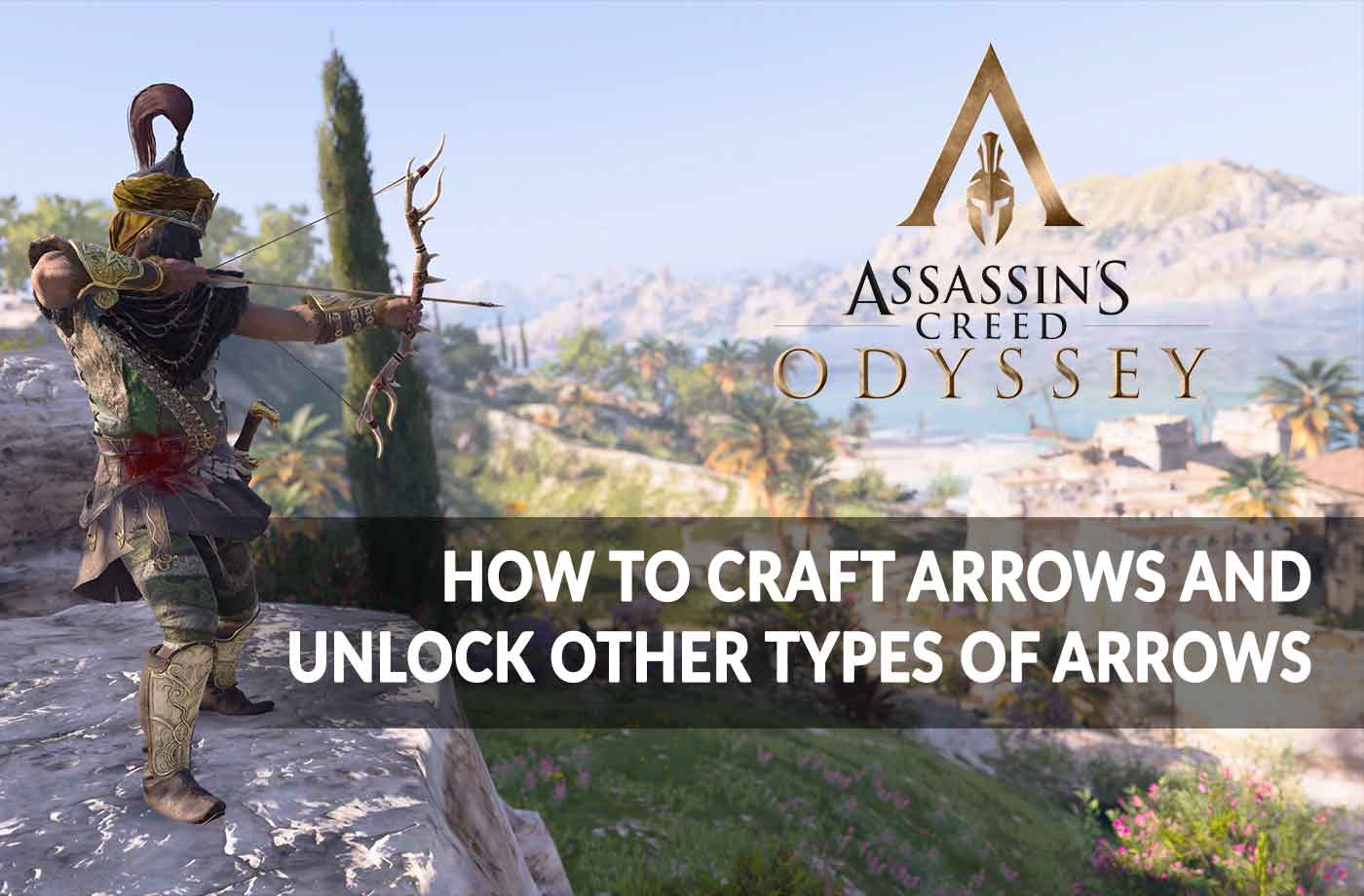 Assassin's Creed Odyssey how to make arrows and unlock other
