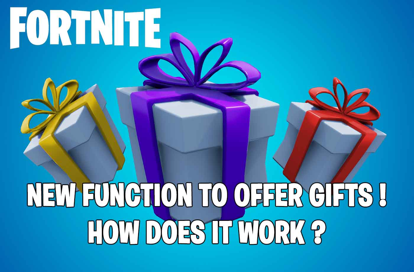 Guide Fortnite How To Offer And Receive Gifts To Friends Updated