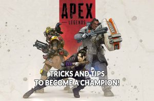 apex-legends-game-pro-tips-and-tricks