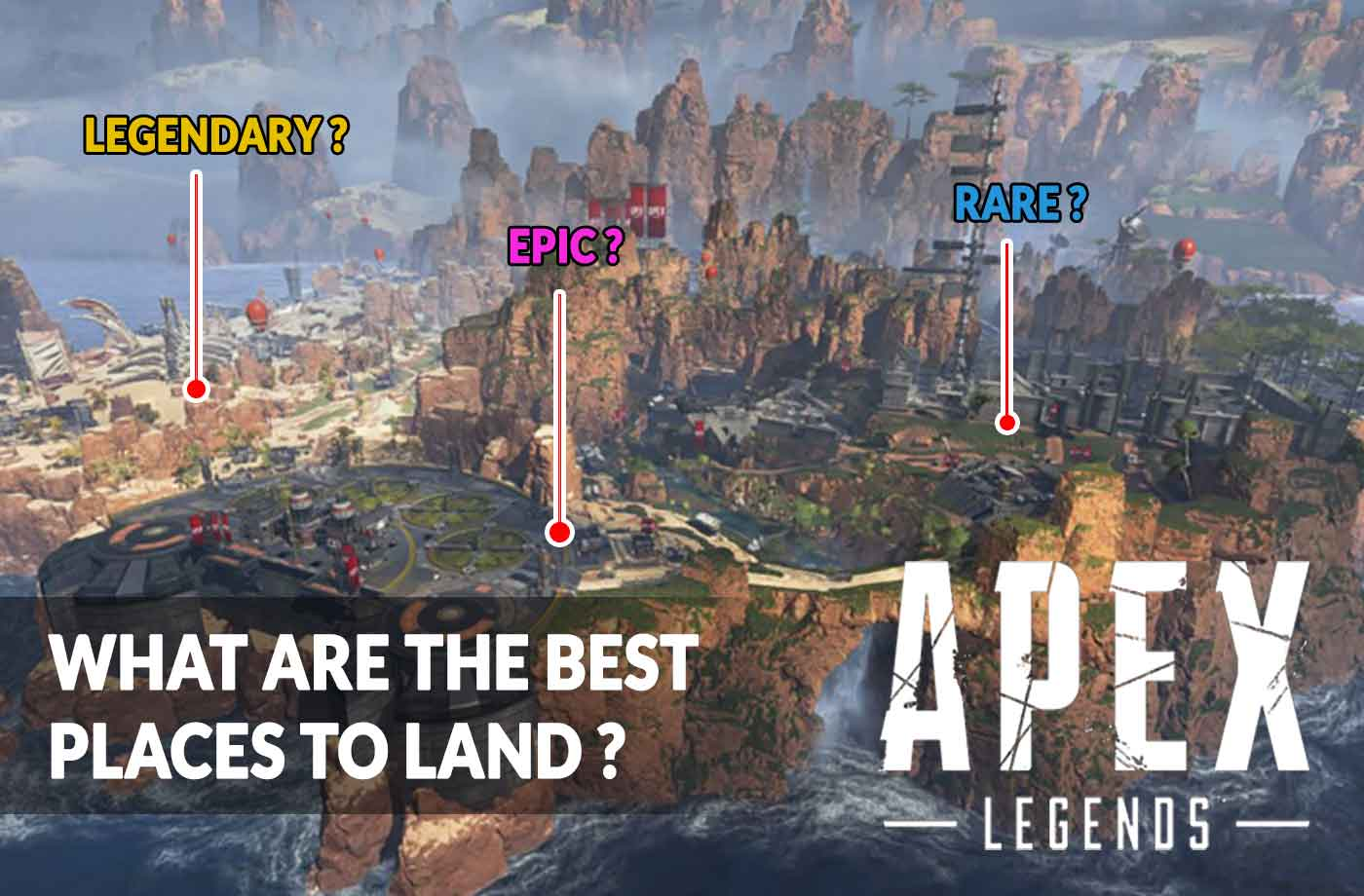 Wiki Apex Legends Where To Land To Get The Best Items