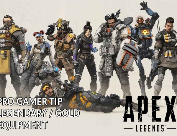 Apex Legends a pro gamer tip for legendary / gold equipment (additional bonus effects)