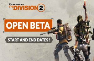 the-division-2-launch-dates-open-beta
