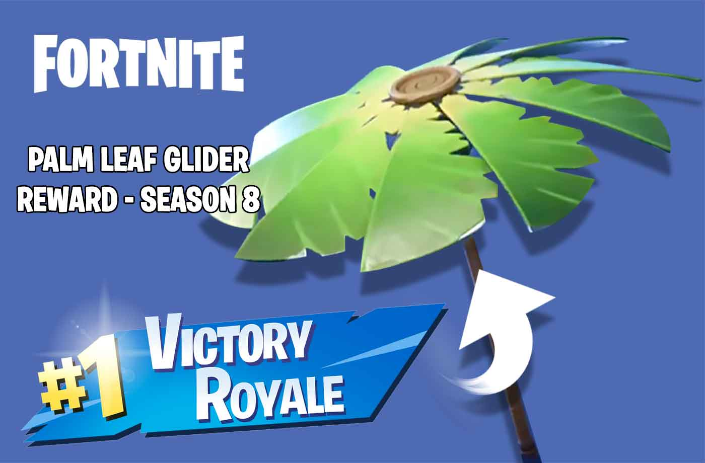 fornite season 8 the glider umbrella palm leaf as a reward for a victory royale top 1 - victory royale fortnite season 8