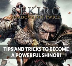 Guide Sekiro Shadows Die Twice Tips and tricks to become a powerful shinobi