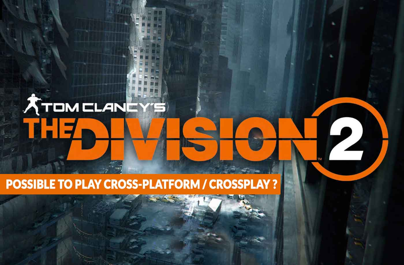 Wiki The Division 2 possible to play cross-platform between PC Xbox