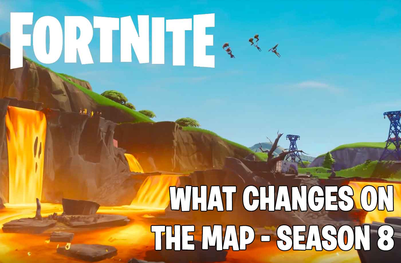 Fortnite Season 8 Several Changes On The Map With A Volcano