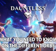 Guide Dauntless orbs how to get them and what they are for