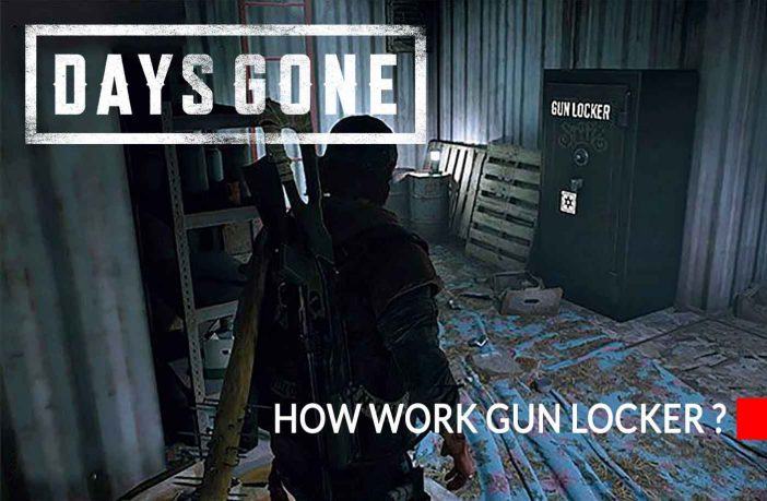 how-work-gun-locker-in-days-gone-game