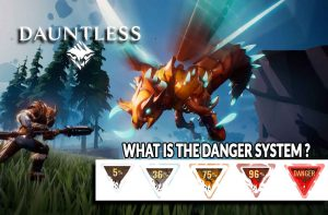 what-is-the-danger-system-dauntless-game