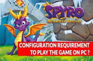 configuration-requirement-pc-spyro-reignited-trilogy
