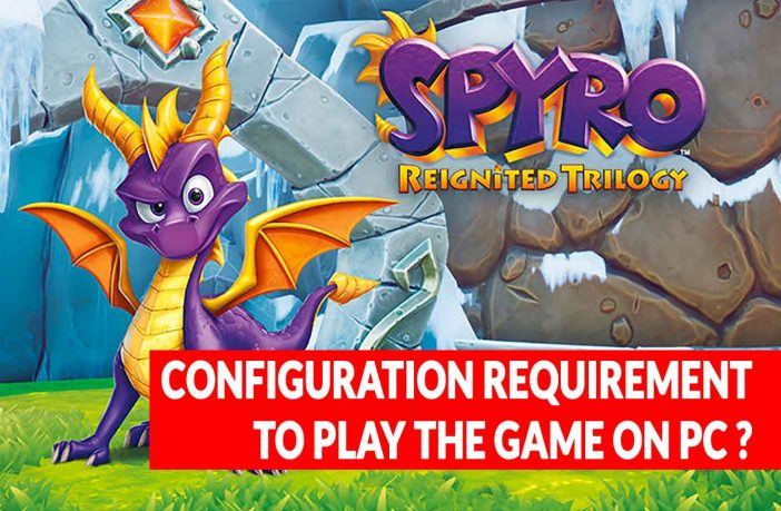 configuration-requirement-pc-spyro-reignited-trilogy