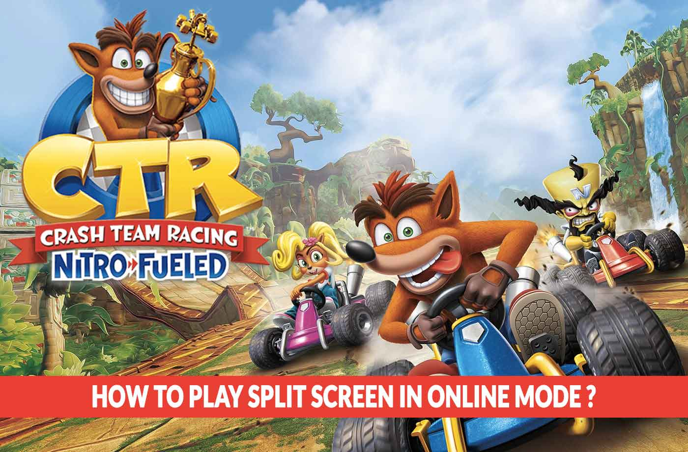 Crash Team Racing Nitro-Fueled how to play split screen in online