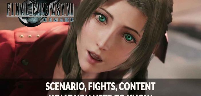 Final Fantasy 7 Remake scenario, fights, content what you need to know