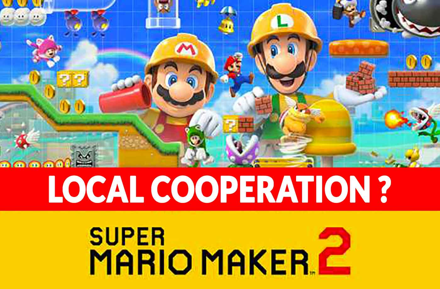 Is it possible to play Super Mario Maker 2 in local