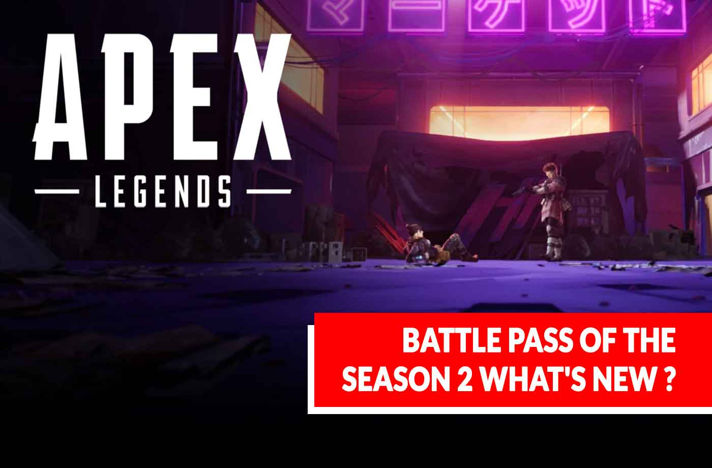Apex Legends season 2 battle pass what's new ? | kill-the