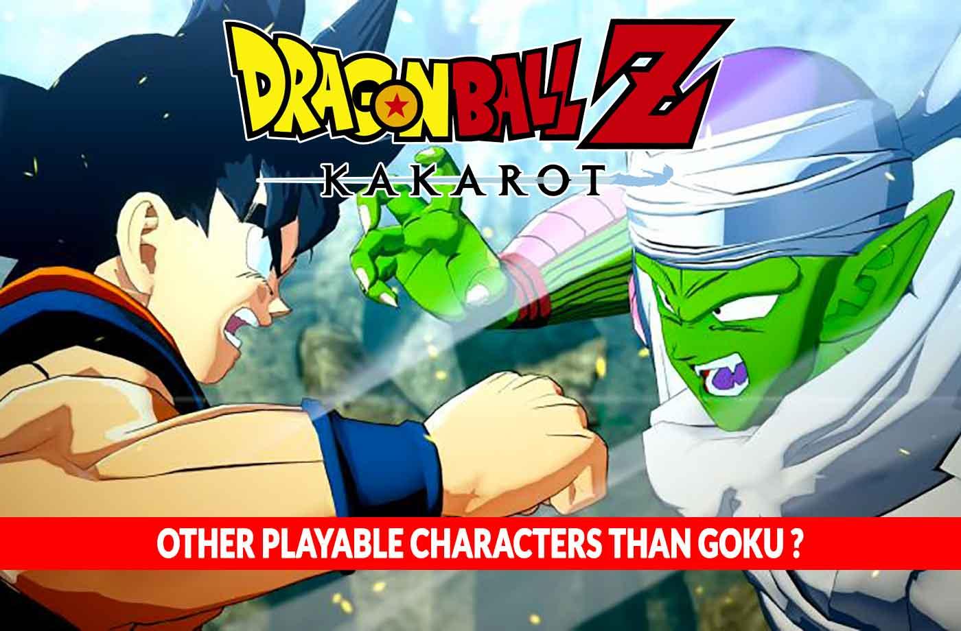 Dragon Ball Z Kakarot other playable characters than Goku