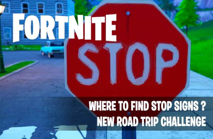fortnite-stop-signs-destroy-road-trip-challenge