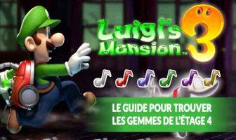 guide-luigis-mansion-3-toutes-les-gemmes-etage-4-notes-de-musique