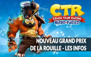 infos-lancement-du-grand-prix-de-la-rouille-crash-team-racing