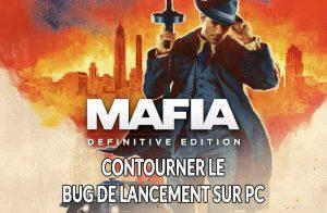 bug-au-demarrage-de-mafia-definitive-edition-sur-pc