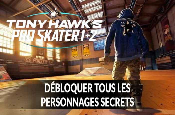 tony-hawk-pro-skater-1-2-debloquer-tous-les-personnages-secrets