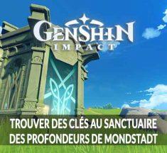 Guide Genshin Impact où trouver des clés au sanctuaire des profondeurs de Mondstadt