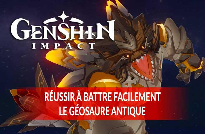 genshin-impact-reussir-a-battre-facilement-le-Geosaure-Antique