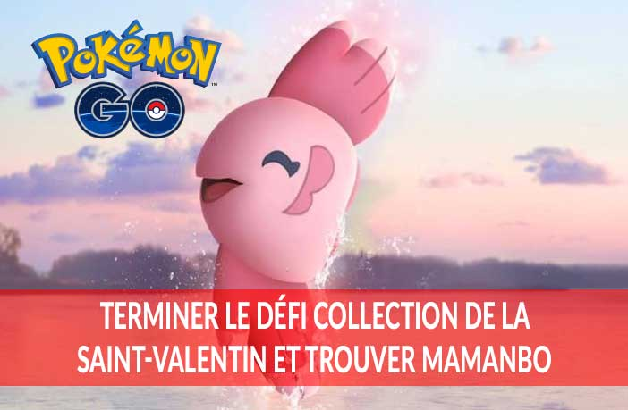 pokemon-go-guide-defi-collection-saint-valentin-obtenir-mamanbo