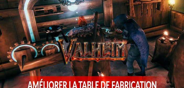 Guide Valheim comment faire pour améliorer la table de fabrication du niveau 1 au niveau 4