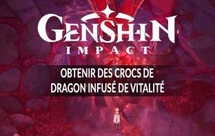 genshin-impact-obtenir-des-crocs-de-dragon-infuse-de-vitalite