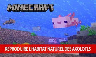 reproduire-habitat-naturel-des-Axolotls-minecraft
