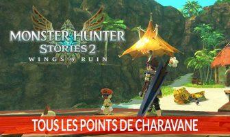voyage-rapide-tous-les-points-de-charavane-de-monster-hunter-stories-Wings-of-ruin